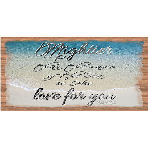 Spiritual Wood Signs -Spiritual Plaque - GS 015- Mightier Than the Waves - Psalm 93:4