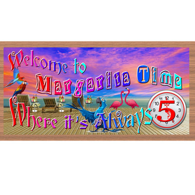 Margarita Wood Signs - Welcome to Margarita Time Where It's Always 5 O'Clock GS 017