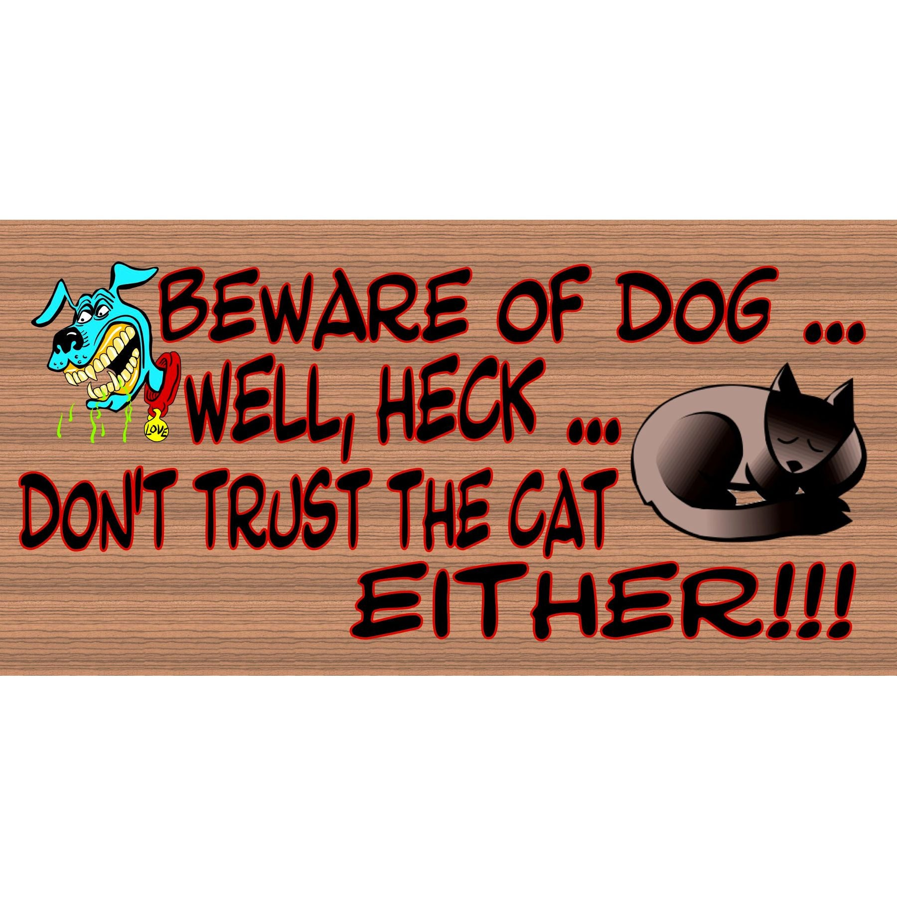 Dog Wood Signs -Beware Of Dog & Cat- GS 026