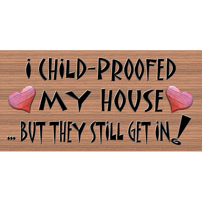 Childproof Wood Signs -  GS 033