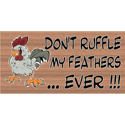 Office Wood Signs- Don't Ruffle My Feathers- GS 043
