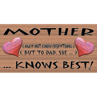 Mother Wood Signs -Mother Knows Best -GS 075