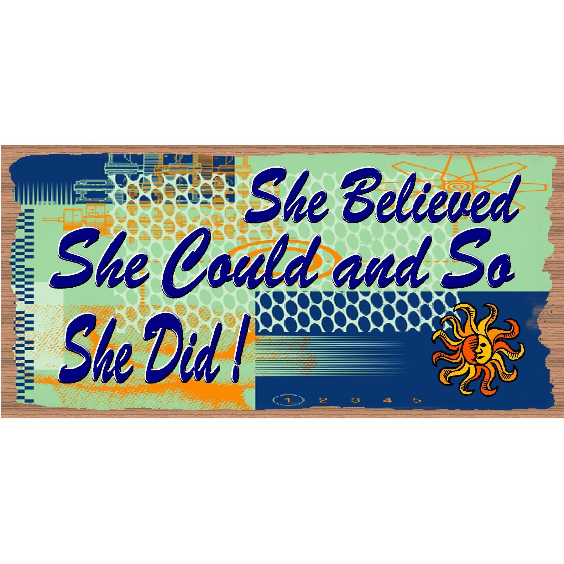 She believed she could inspirational wood sign