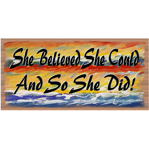 Friend Wood Signs -She Believes She Could And So She Did GS 1010 - Wood Signs With Sayings