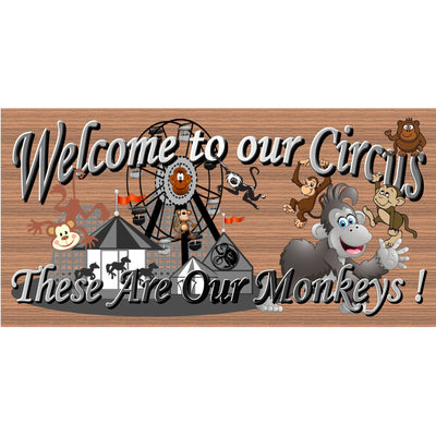 This is My Circus and These Are My Monkeys sign- GS 115 -Wood Sign
