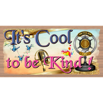 Be Kind Wood Signs - It's Cool to Be Kind- GS 120