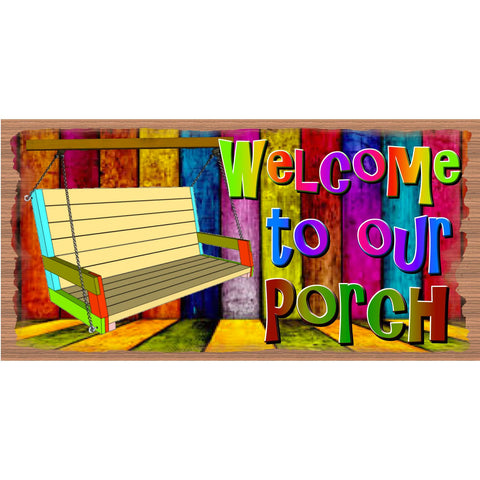 Porch Wood Signs -Welcome to Our Porch - 132- Porch Plaque