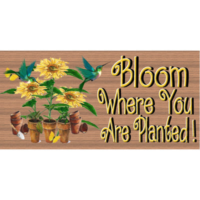Spiritual Wood Signs - Bloom Where You are Planted GS1782  - Spiritual Plaque