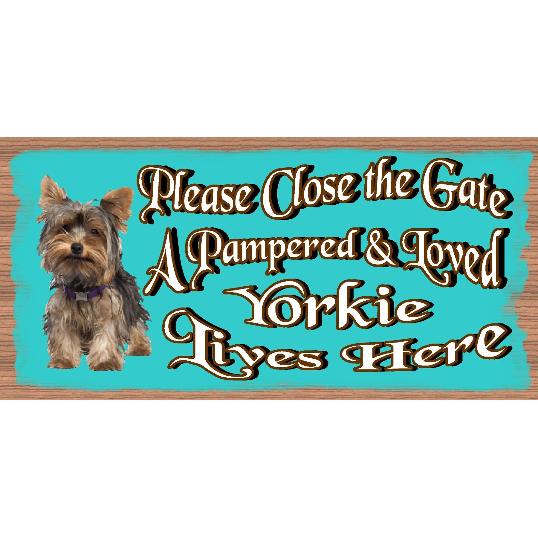 Yorkie Wood Signs -A Pampered & Loved Yorkie Lives Here GS 1958- Yorkie Wood Plaque