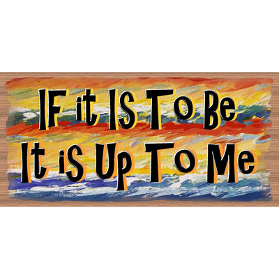 If It is to Be It is Up to Me -Friendship Plaque- G 2246