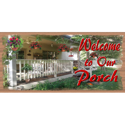 Porch Wood Signs -Welcome to Our Porch-  GS 2290- Porch Plaque