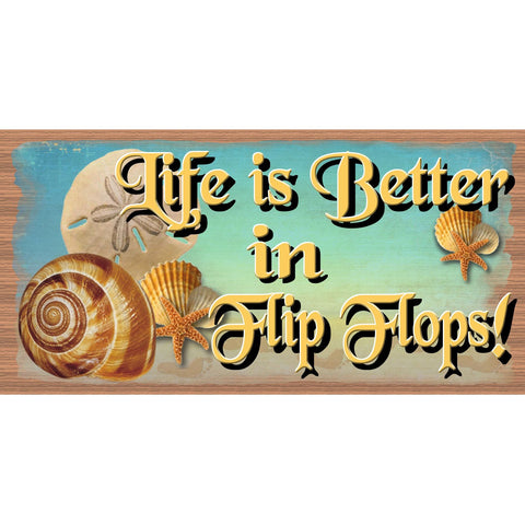 Flip Flop Wood Signs - Life is Better in Flip Flops - GS 2319