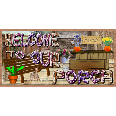 Porch Wood Signs -Welcome to Our Porch- GS  2416- Porch Plaque