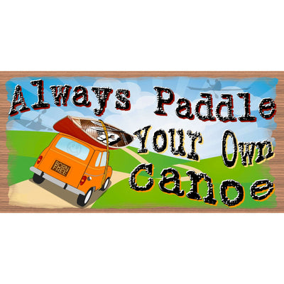 Canoe Wood Signs - Always Paddle Your Own Canoe - GS 2420 - Canoe Plaque
