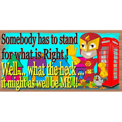 Stand for What Is Right Wood Signs -GS 2424