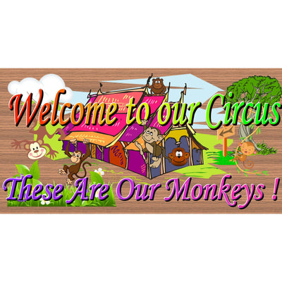 Monkey Wood Signs - Welcome to Our Circus These Are My Monkeys - GS 2462