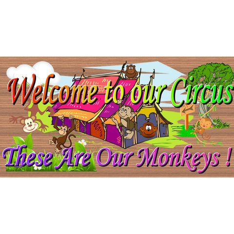 Monkey Wood Signs - Welcome to Our Circus These Are My Monkeys - GS 2462 - Monkey Plaque