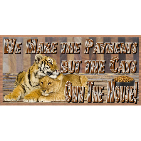 Cat Wood Signs - We Make the Payments But the Cat Owns the House-GS-2472- Cat Wooden Sign - Wood Sign with Sayings