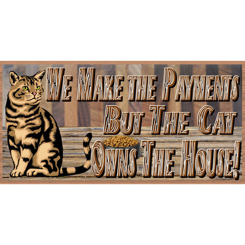 Cat Wood Signs - We Make the Payments But the Cat Owns the House-GS-2473- Cat Wooden Sign - Wood Sign with Sayings