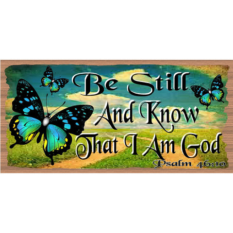 Spiritual Wood Signs -Be Still and Know That I Am God -GS 2520 -Scripture Sign -Psalm 46:10