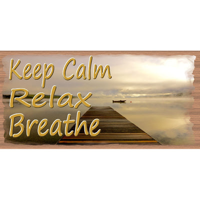 Keep Calm Wood Signs -  Relax - Breathe - GS 2544 -Encouragement Sign - Wisdom