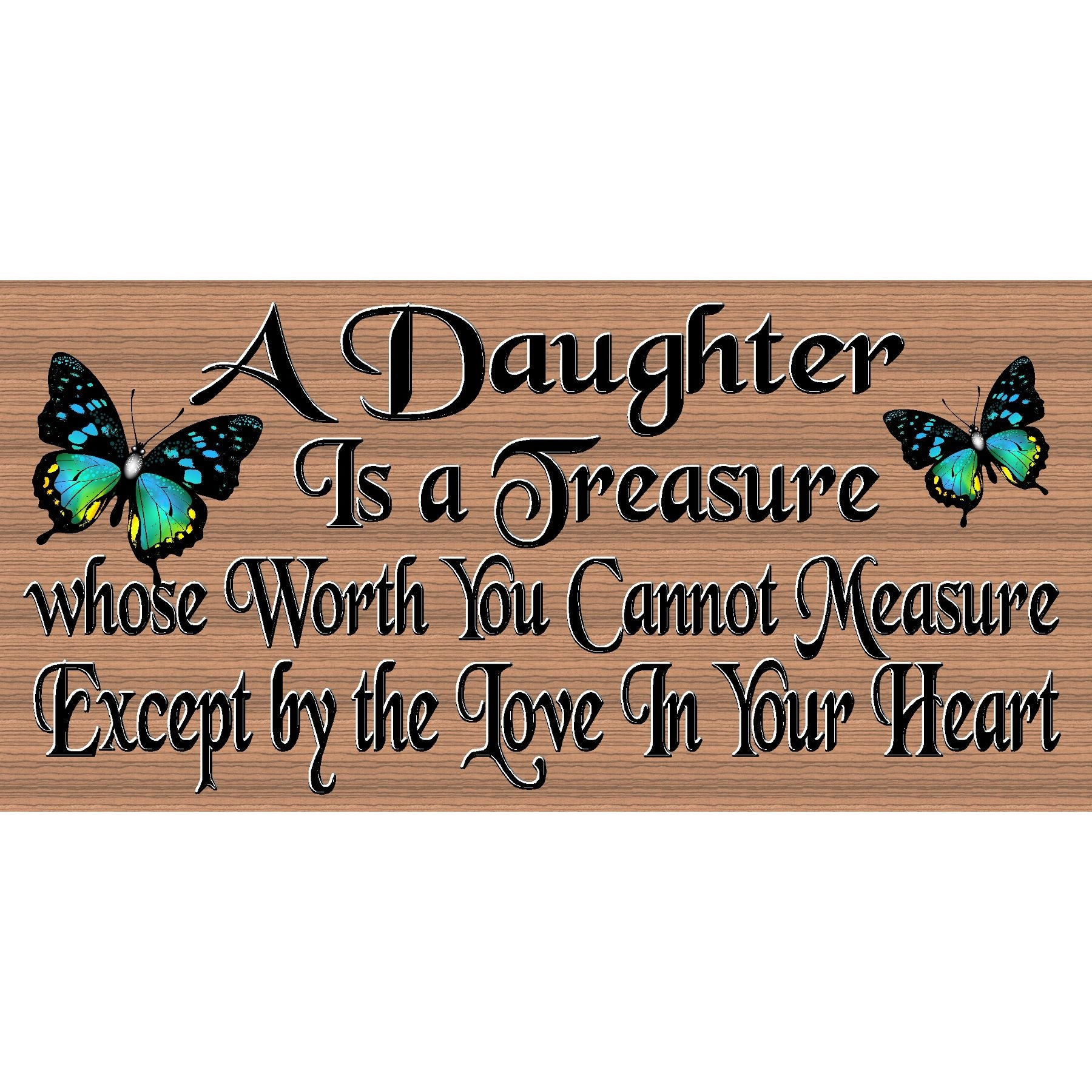 A Daughter Is A Treasure Wood Sign GS 2593