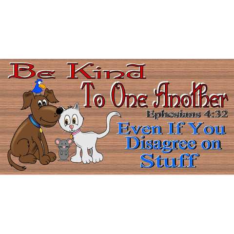 Spiritual Wood Signs -Be Kind to One Another-  GS 2596- Ephesians 4:32