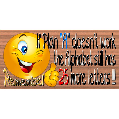 "Motivational Wood Signs - If Plan ""A"" Doesn't Work The Alphabet Still Has 25 More Letters - GS 2600-Inspirational Plaque"