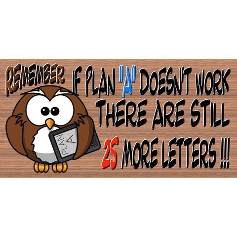 "Motivational Wood Signs - If Plan ""A"" Doesn't Work The Alphabet Still Has 25 More Letters - GS 2601-Inspirational Plaque"