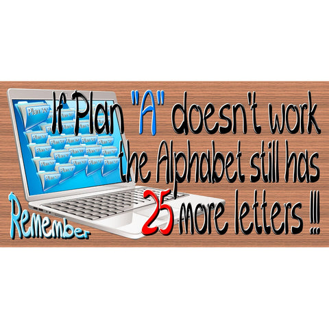 "Motivational Wood Signs - If Plan ""A"" Doesn't Work The Alphabet Stil Has 25 More Letters - GS 2602-Inspirational Plaque"
