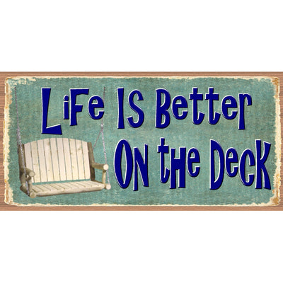 Deck Porch Wood Signs -Life is Better On the Deck- GS 2832