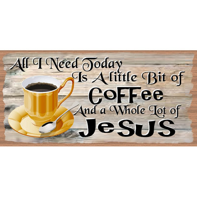 Coffee Sign - A Little Bit of Coffee and a Whole Lot of Jesus - GS 2851