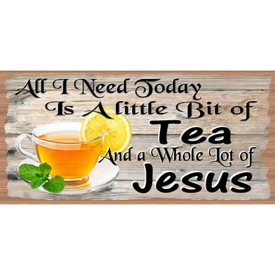 Tea Sign - A Little Bit of Tea and a Whole Lot of Jesus - GS 2853