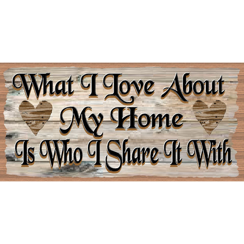 Home Wood Signs -What I Love About My Home - GS 2861
