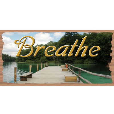 Breathe Wood Signs -Breathe Plaque- GS 2884 -Encouragement Sign