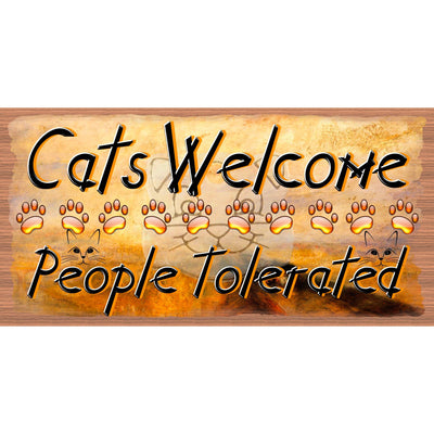 Cat Wood Signs - Cats Welcome People Tolerated- GS 2908