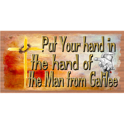 Spiritual Wood Signs- Put Your Hand int the Hand - GS 2968