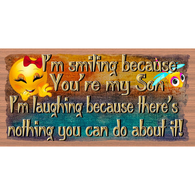 Son Wood Signs - I'm Smiling Because  - GS 3036X - Son plaque
