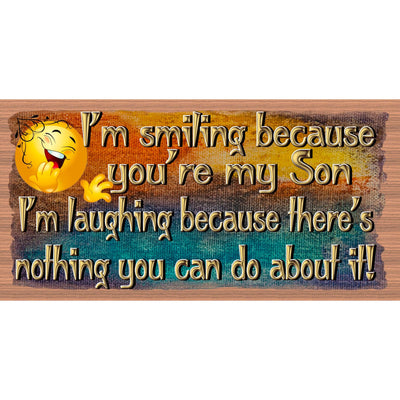 Son Wood Signs - I'm Smiling Because  - GS 3036 - Son plaque