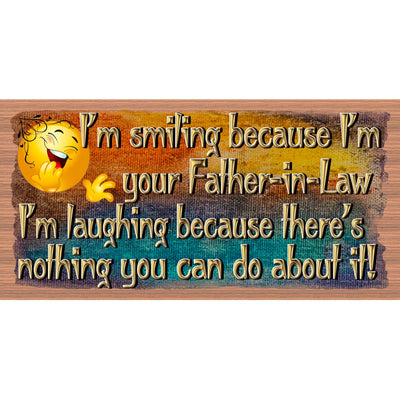 Father In Law Wood Sign - I'm Smiling Because - GS 3051 - Father In Law Plaque