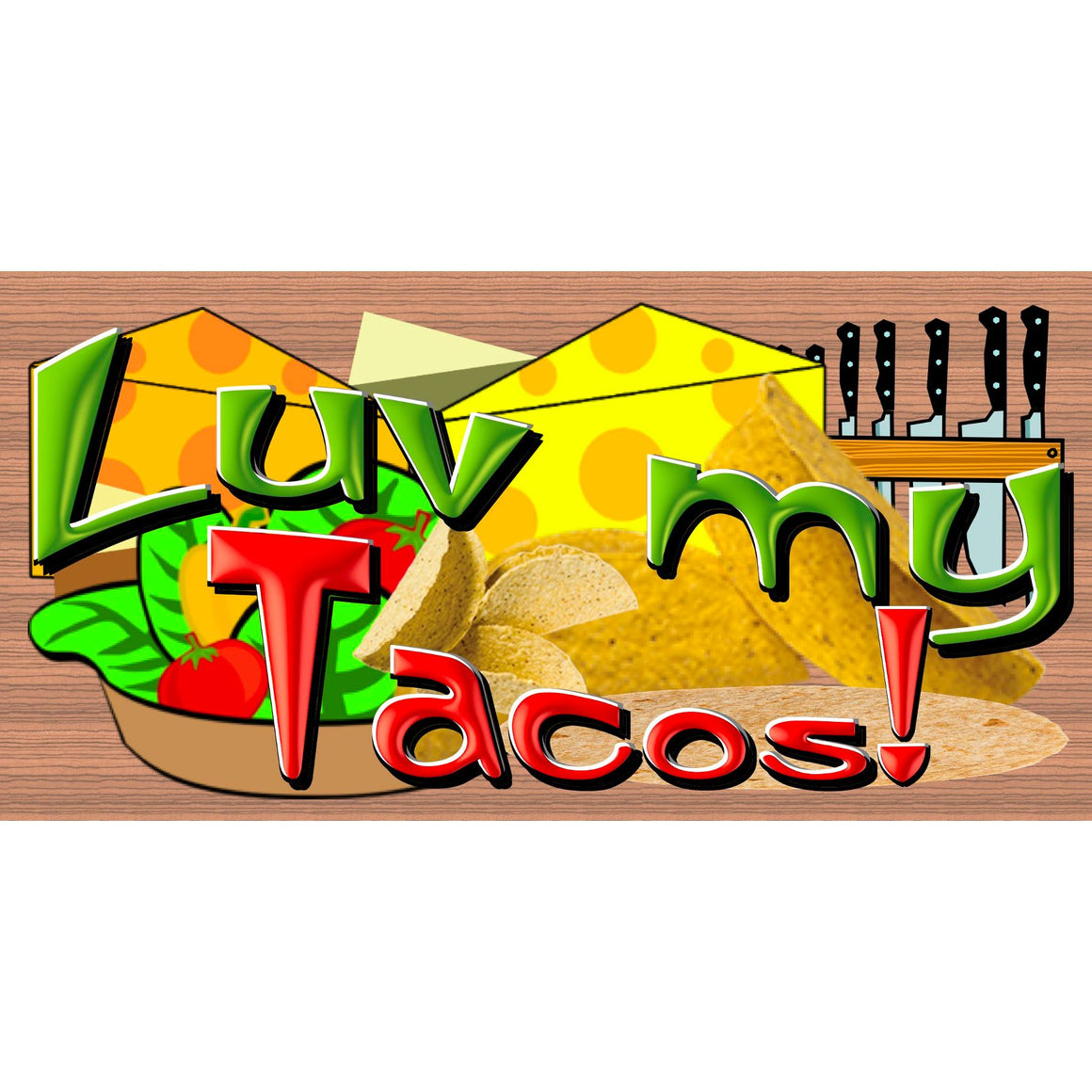 Taco Wood Signs -Luv My Tacos - GS 3060- Kitchen Plaque