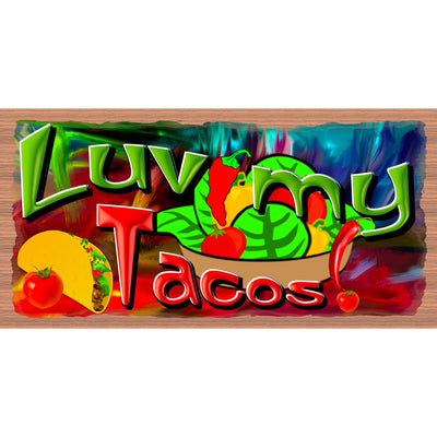 Taco Wood Signs -Luv My Tacos - GS 3061- Kitchen Plaque