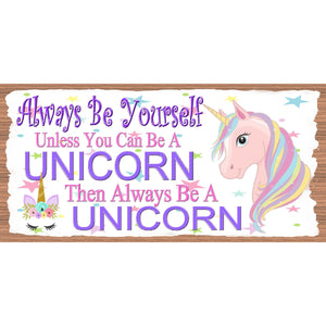 Unicorn Wood Signs -Be A Unicorn -GS 3127 - Unicorn Plaque