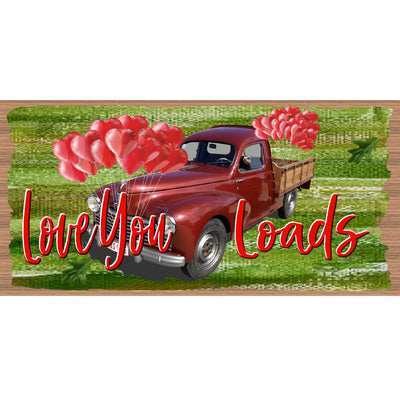 Valentine Wood Signs - GS 3173 -Love You Loads- Red Truck Sign