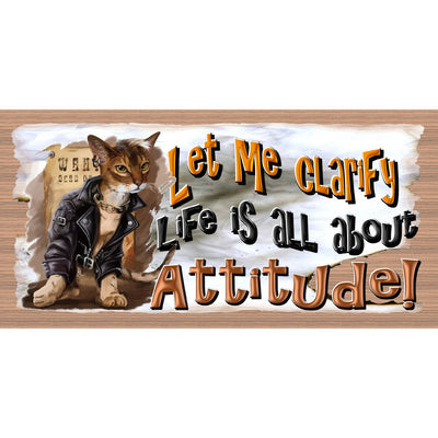 Cat Wood Signs - Life Is All About Attitude- GS 3205X-Cat Sign