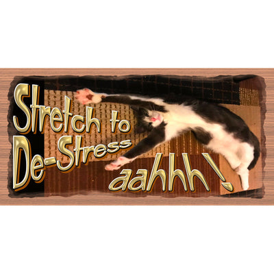 Cat Wood Sign -Stretch and DeStress- GS 3208- Cat Plaque