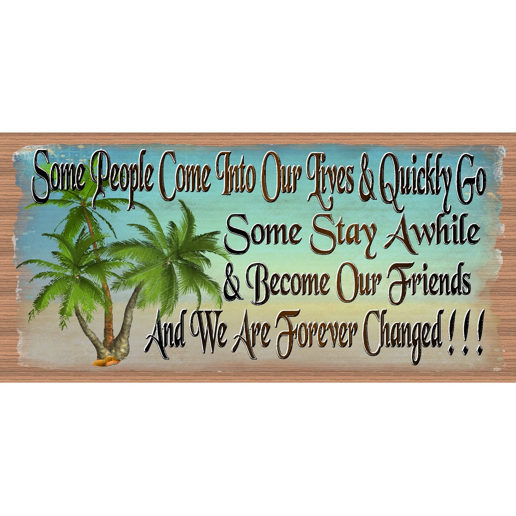 """Some Become Friends"" Wood Sign GS 376"
