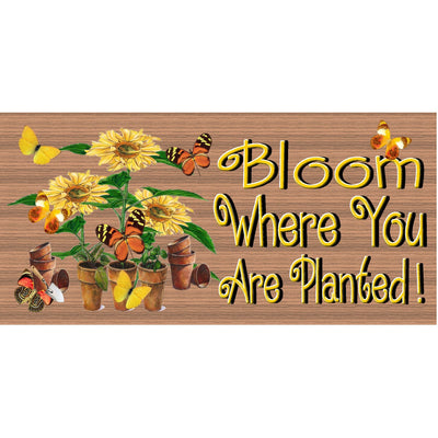 Spiritual Wood Signs - Bloom Where You are Planted- GS 380