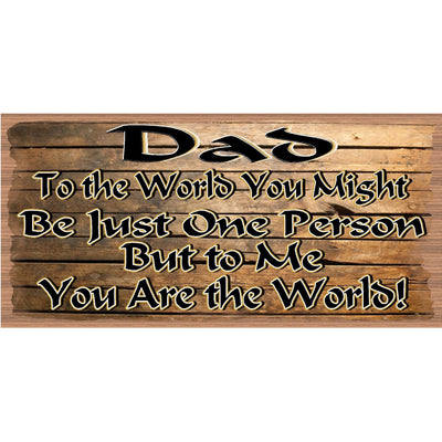 Dad Wood Signs - Dad To Me you are the World GS 524 Wood Plaque