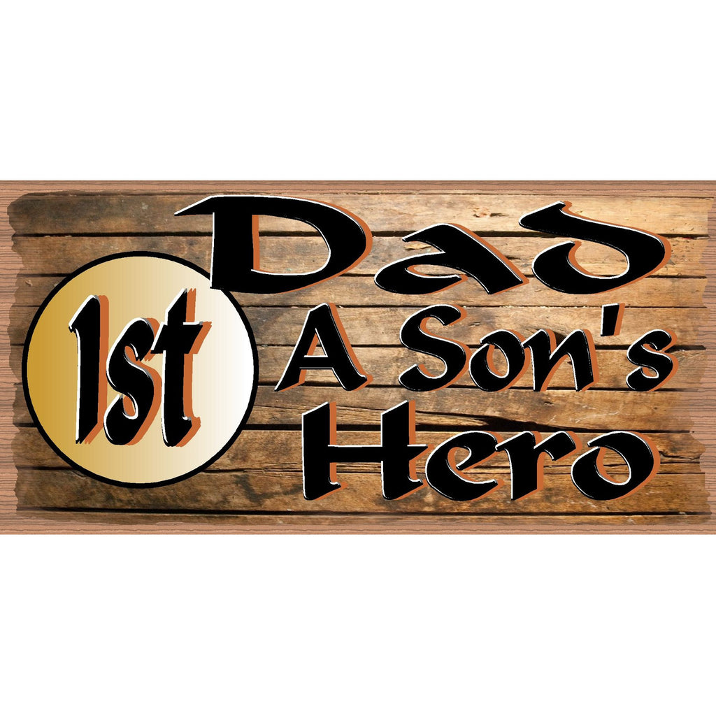 Dad Wood Signs - Dad a Son's 1st Hero Wood Plaque - GS 526